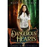 Dangerous Hearts: A Dark Fantasy Romance (Savage Hearts Book 2)