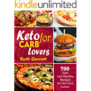 Keto for Carb Lovers: 700 Fast and Healthy Recipes for the Carb Lovers