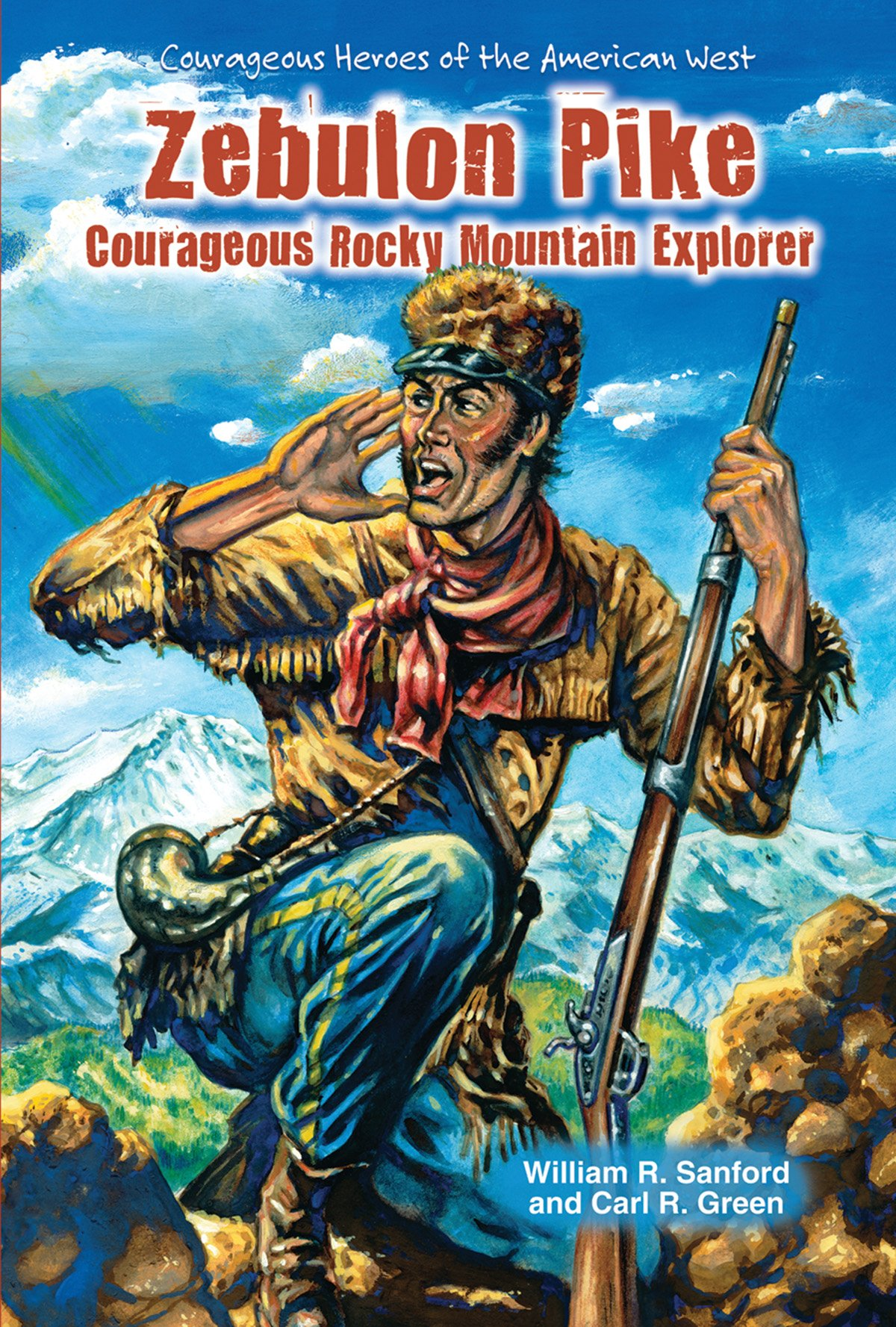 Zebulon Pike: Courageous Rocky Mountain Explorer (Courageous Heroes of the American West) ebook