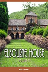 Elbourne House: Volume 2 Kindle Edition