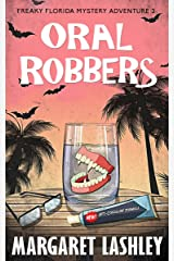 Oral Robbers (Freaky Florida Mystery Adventures Book 3) Kindle Edition