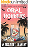 Oral Robbers (Freaky Florida Mystery Adventures Book 3)