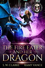 The Fire Eater and Her Dragon: A Dragon Rider Urban Fantasy Novel (Setting Fires with Dragons Book 3) Kindle Edition