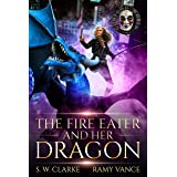 The Fire Eater and Her Dragon: A Dragon Rider Urban Fantasy Novel (Setting Fires with Dragons Book 3)