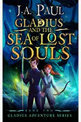 Gladius and the Sea of Lost Souls (Gladius Adventure Series Book 2) Kindle Edition