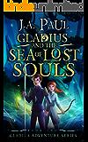 Gladius and the Sea of Lost Souls (Gladius Adventure Series Book 2)