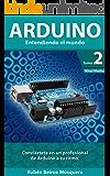 Arduino Entendiendo el mundo: Nivel Medio -Tomo2