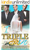 I Triple Do: An MFMM Reverse Harem Romance