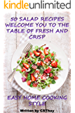 50 Salad Recipes: Welcome you to the table of fresh and crisp (50 recipes Book 3)