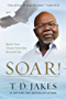 Soar!: Build Your Vision from the Ground Up (English Edition)