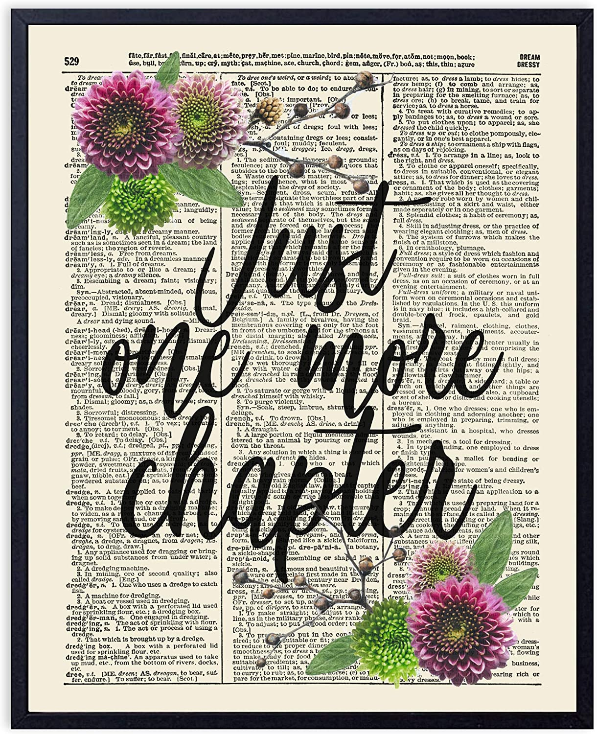 Printsmo, Just One More Chapter, Typography Quote, Vintage Dictionary Art Print, Book Lovers Art Print with Rustic Floral Arrangement, Wall Art for Home Decor and Office, 8x10 inches, Unframed