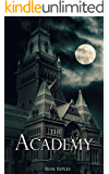 The Academy: Supernatural Horror with Scary Ghosts & Haunted Houses (Moving In Series Book 6)