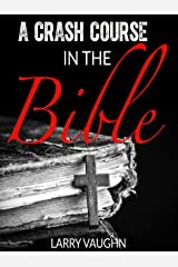 A Crash Course in the Bible Kindle Edition