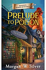 Prelude to Poison: A Maggie's Murder Mysteries Novel Kindle Edition