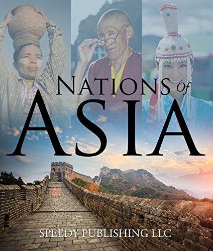 Nations Of Asia: Fub Facts About The Asia (Continents for Kids)