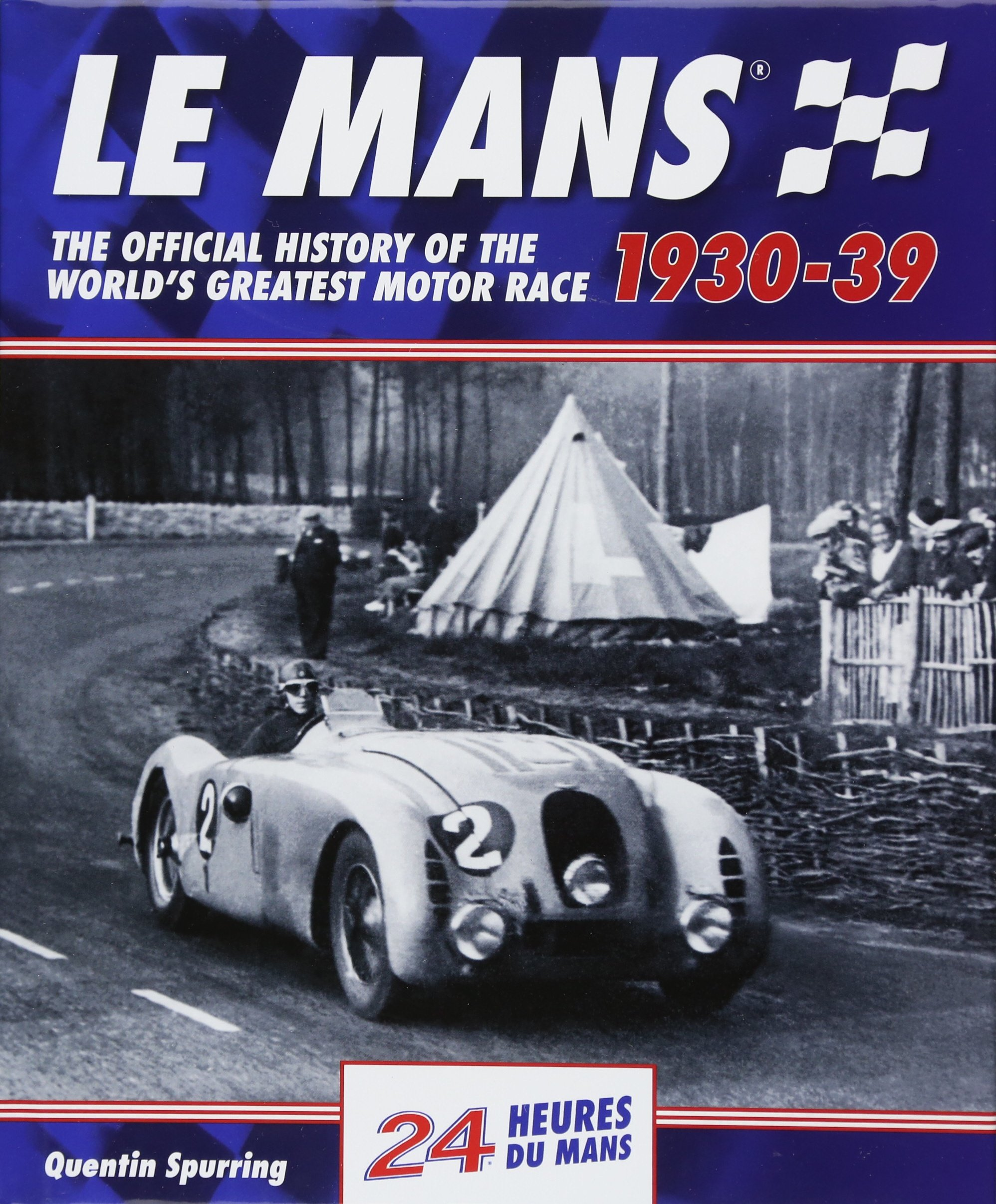 Le Mans: The Official History of the World's Greatest Motor Race