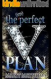 The (im) Perfect Plan