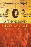 A Thousand Pieces of Gold: A Memoir of China's Past Through its Proverbs: A Memoir of China's Past Through Its Proverbs