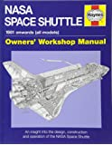 NASA Space Shuttle Manual: An Insight Into the Design, Construction and Operation of the NASA Space Shuttle (Owner's Workshop Manual)