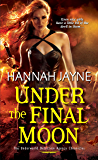 Under The Final Moon (Underworld Detection Agency Book 6)