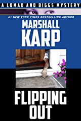 Flipping Out (Lomax and Biggs Book 3) Kindle Edition