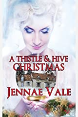 A Thistle & Hive Christmas: A Thistle & Hive Novella (The Thistle & Hive Series Book 5) Kindle Edition