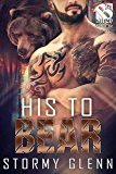 His to Bear [Bear Essentials] (Siren Publishing The Stormy Glenn ManLove Collection)