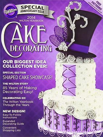 Amazoncom 2014 Wilton Yearbook Cake Decorating Books Kitchen
