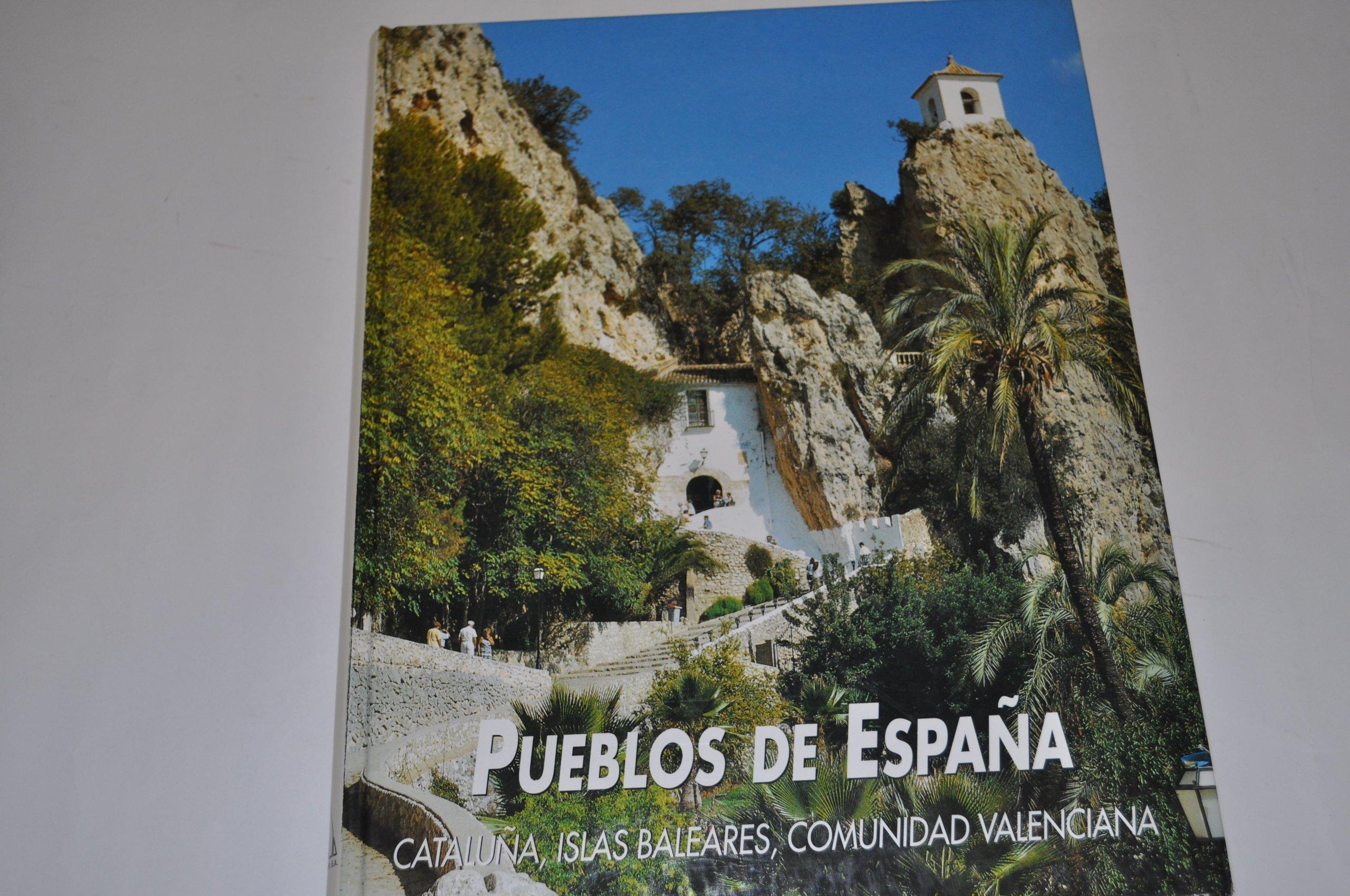 Pueblos de España. Cataluña, Islas Baleares, Comunidad Valenciana.: Amazon.es: VV. AA.: Libros