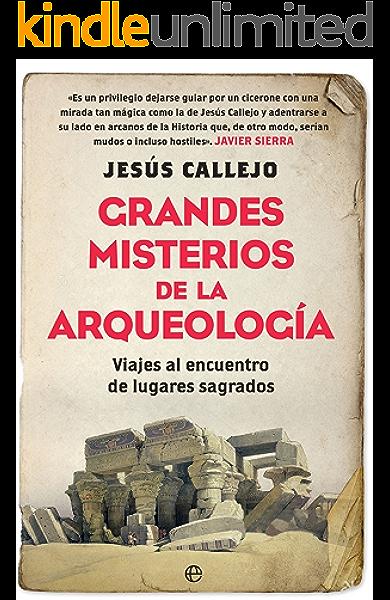 Grandes misterios de la arqueología (Historia) eBook: Callejo, Jesús: Amazon.es: Tienda Kindle