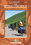 The Moselle Cycle Route: From the source to the Rhine at Koblenz (A Cicerone Guides)
