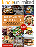 The Complete Keto Diet Cookbook For Beginners 2019: Quick And Simple Ketogenic Recipes For Smart People | Lose Weight And Become Healthy With The Keto Diet
