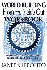 World Building From the Inside Out: Workbook (World Building Made Easy 2) Kindle Edition