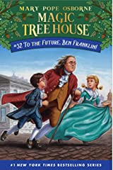 To the Future, Ben Franklin! (Magic Tree House (R) Book 32) Kindle Edition