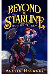 Beyond the Starline: Book One in The Dark Sea Trilogy Kindle Edition