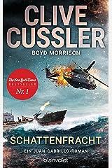 Schattenfracht: Ein Juan-Cabrillo-Roman (Die Juan-Cabrillo-Abenteuer 11) (German Edition) Kindle Edition
