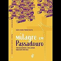 Milagre em Passadouro: Três religiosos e uma cidade esquecida por Deus.