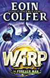 The Forever Man (W.A.R.P. Book 3) (WARP) (English Edition)