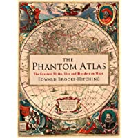 Image for The Phantom Atlas: The Greatest Myths, Lies and Blunders on Maps (Historical Map and Mythology Book, Geography Book of Ancient and Antique Maps)