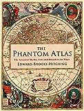 The Phantom Atlas: The Greatest Myths, Lies and