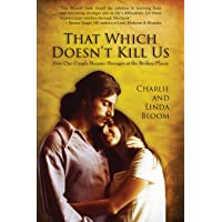 That Which Doesn't Kill Us:: How One Couple Became Stronger at the Broken Places