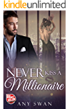 Never kiss a Millionaire (German Edition)
