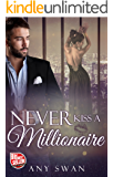Never kiss a Millionaire (German Edition)