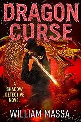 Dragon Curse (Shadow Detective Book 10) Kindle Edition