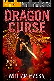 Dragon Curse (Shadow Detective Book 10)