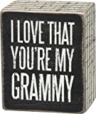 "Primitives By Kathy 3.0: x 2.5"" Small Wood Wooden Box Sign ""I LOVE THAT YOU'RE MY GRAMMY"""