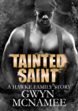 Tainted Saint: A Hawke Family Story (The Hawke Family Book 5)