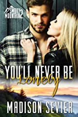 You'll Never Be Lonely: A Smoky Mountain Romance (Smoky Mountain Escapes Book 2) Kindle Edition