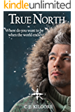 True North: An Apocalyptic M/M Romance (Heart's Compass)