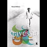 Travessia: A vida de Milton Nascimento